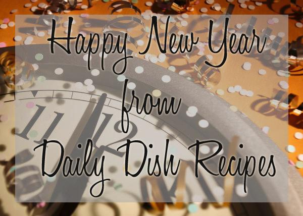 Happy New Year From Daily Dish Recipes